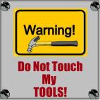 do Not Touch My Tools